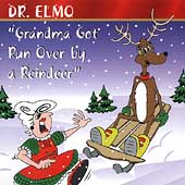 Dr. Elmo: Grandma Got Run Over by a Reindeer