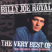 Billy Joe Royal: The Very Best of Billy Joe Royal: The Columbia Years (1965-1971)