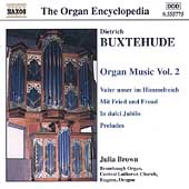 Organ Encyclopedia - Buxtehude: Organ Music, Vol 2 / Brown