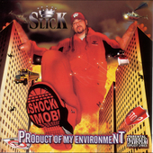 Slick & The Shock Mob: Product of My Environment [PA]