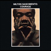 Milton Nascimento: Courage [Digipak]