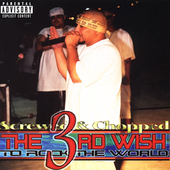 South Park Mexican: The 3rd Wish To Rock The World (Screwed & Chopped) [PA]
