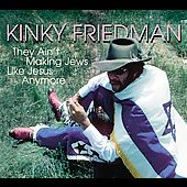 Kinky Friedman: They Ain't Making Jews Like Jesus Anymore