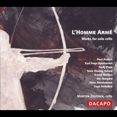 L'Homme Arm&#233; - Works for solo cello / Morten Zeuthen