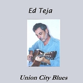 Ed Teja: Union City Blues