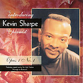 Introducing Kevin Sharpe, Pianist, Opus 1 No. 1