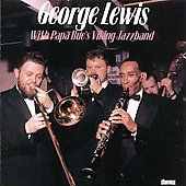George Lewis (Clarinet): With Papa Bue's Viking Jazz Band