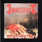 Juggernaut (Rock): Baptism Under Fire *