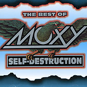 Moxy: The Best of Moxy: Self-Destruction