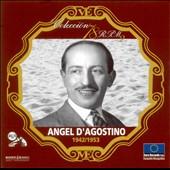 Angel d'Agostino: Coleccion 78 RPM: 1942-1953 *