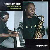 Eddie Harris: For You, For Me, For Everyone