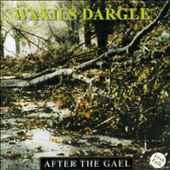 Waxies Dargle: After the Gael