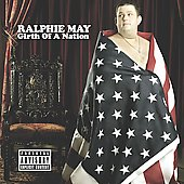 Ralphie May: Girth of a Nation [PA]