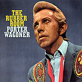 Porter Wagoner: Rubber Room: The Haunting Poetic Songs of Porter Wagoner 1966-1977