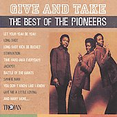 The Pioneers: Give & Take/Best Of