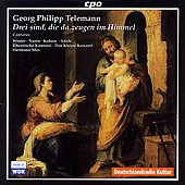 Cantatas - Telemann: Drei sind, die da zeugen im Himmel, etc