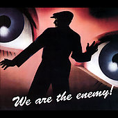The Enemy: We Are the Enemy!