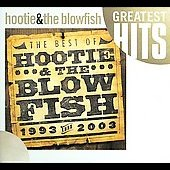 Hootie & the Blowfish: The Best of Hootie & the Blowfish (1993 Thru 2003)