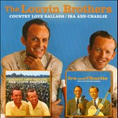 The Louvin Brothers: Country Love Ballads/Ira and Charlie