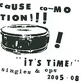 Cause Co-Motion!: It's Time! Singles & EPs 2005-08
