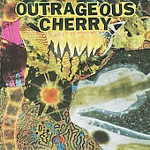 Outrageous Cherry: Universal Malcontents