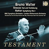 Strauss: Tod und Verkl&auml;rung;  Mahler: Symphony no 1 / Walter, BBC SO, London PO
