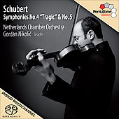 Schubert: Symphonies no 4 & 5 / Gordan Nikolic, Netherlands Chamber Orchestra
