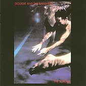 Siouxsie and the Banshees: The Scream [Bonus Tracks]