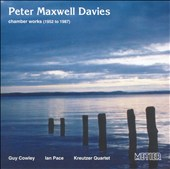 Peter Maxwell Davies: Chamber Works, 1952-1987