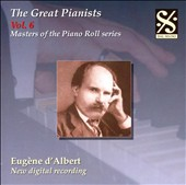 The Great Pianists, Vol. 6: Eugène d'Albert