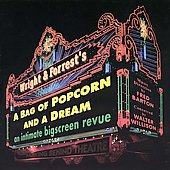 Various Artists: Wright & Forrest's A Bag of Popcorn and a Dream (revue)