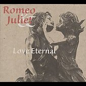 Romeo And Juliet: Love Eternal