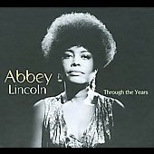 Abbey Lincoln: Through the Years: 1956-2007 [Box]