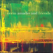 Norman Amadio: Norm Amadio and Friends