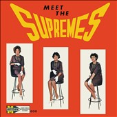 The Supremes: Meet the Supremes [Expanded Edition]