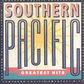 Southern Pacific: Greatest Hits