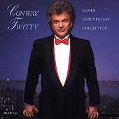 Conway Twitty: Silver Anniversary Collection