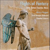 Flights Of Fantasy: Early Italian Chamber Music / Huggett