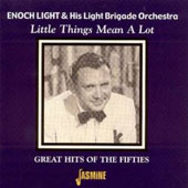 Enoch Light: Little Things Mean a Lot: Great Hits of the Fifties