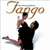 The Come Dancing Orchestra: Tango *