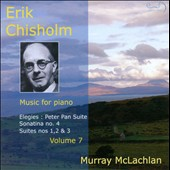 Erik Chisholm: Music for Piano, Vol. 7 / Murray McLachlan, piano