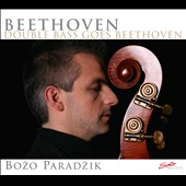 Double Bass Goes Beethoven / Bozo Paradzik, double bass