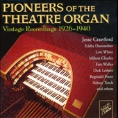 Various Artists: Pioneers of the Theater Organ: Vintage Recordings 1926-1940