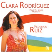 Clara Rodríguez Plays the Piano Music of Federico Ruiz