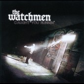 The Watchmen: Caught You Runnin'