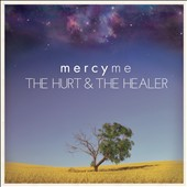 MercyMe: The  Hurt & the Healer