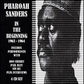 Pharoah Sanders: The Pharoah Sanders Story: In the Beginning 1963-1965 [Box] [Limited]