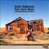 Scott Henderson (Guitar): Tore Down House