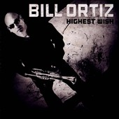 Bill Ortiz: Highest Wish *