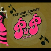 Various Artists: Patrick Adams' Best of P&P Records [Digipak]